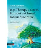 Yoga Therapy for Stress, Burnout and Chronic Fatigue Syndrome