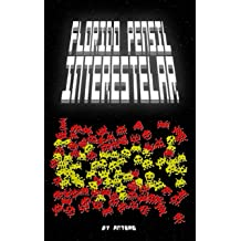 Florido Pensil Interestelar (Spanish Edition) Feb 28, 2017