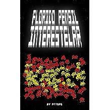 Florido Pensil Interestelar (Spanish Edition) Feb 28, 2017
