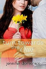 Turn Towards the Sun (The Sunflower Trilogy Book 1) Kindle Edition