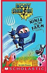 Ninja on the Farm (Scholastic Reader, Level 1: Moby Shinobi) Kindle Edition