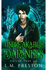 Unbreakable Darkness (The Vigilant) Kindle Edition