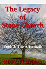 The Legacy of Stone Church: Book 2: The Aftermath Kindle Edition