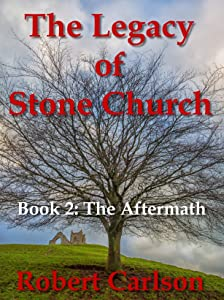 The Legacy of Stone Church: Book 2: The Aftermath