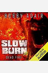 Slow Burn: Dead Fire: Slow Burn, Book 4 Audible Audiobook