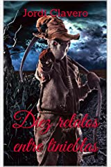 Diez Relatos Entre Tinieblas (Spanish Edition) Kindle Edition