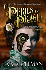 The Perils of Prague (The Adventures of Crackle and Bang Book 1) Kindle Edition