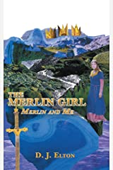 The Merlin Girl: Merlin and Me Kindle Edition