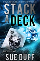 Stack a Deck: Book Four: The Weir Chronicles Kindle Edition