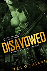 Disavowed (NYPD Blue & Gold Book 3) Kindle Edition