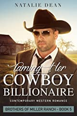 Taming Her Cowboy Billionaire: Western Romance Novel (Brothers of Miller Ranch Book 5) Kindle Edition