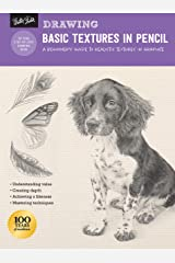 Drawing: Basic Textures in Pencil:A beginner's guide to realistic textures in graphite (How to Draw & Paint) Kindle Edition
