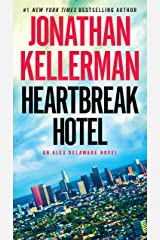 Heartbreak Hotel: An Alex Delaware Novel Kindle Edition