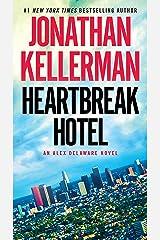 Heartbreak Hotel: An Alex Delaware Novel Kindle Edition