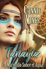 Tanayia Un Murmullo Sobre el Agua (Spanish Edition) Kindle Edition