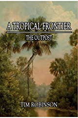 A Tropical Frontier: The Outpost Kindle Edition