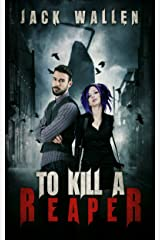 To Kill A Reaper:  Book 2 (Reapers)