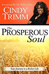 The Prosperous Soul: Your Journey to a Richer Life Kindle Edition