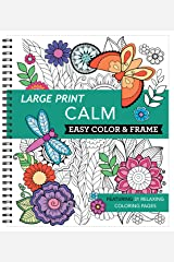 Large Print Easy Color & Frame - Calm (Adult Coloring Book) Spiral-bound