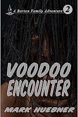 Voodoo Encounter (Barton Family Adventure Book 2) Kindle Edition