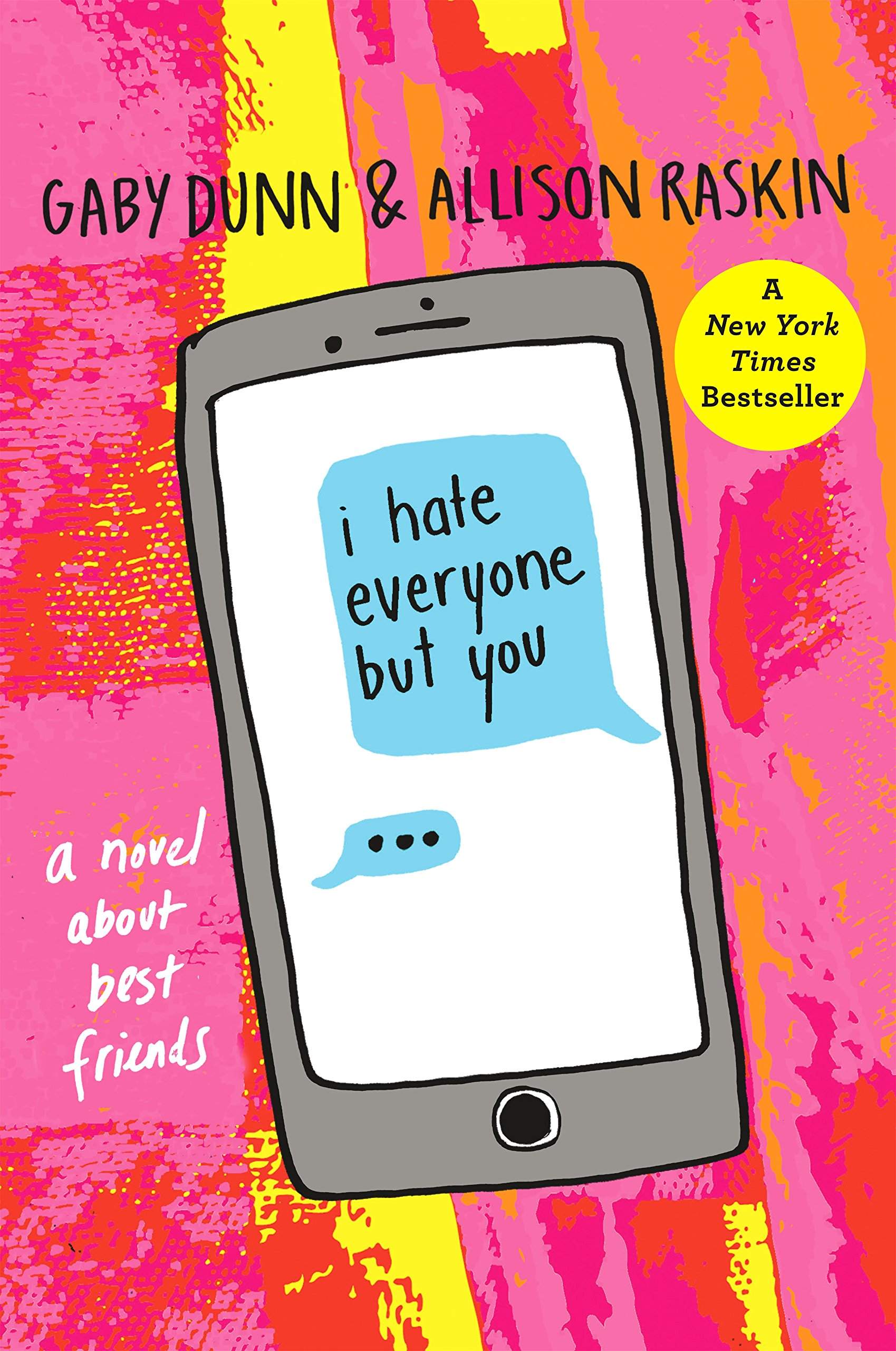 I Hate Everyone But You: A Novel: Amazon.ca: Dunn, Gaby, Raskin, Allison: Books