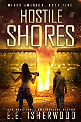 Hostile Shores: A Post-Apocalyptic Survival Thriller (Minus America Book 5) Kindle Edition
