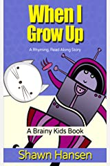 When I Grow Up (Brainy Kids Books) Kindle Edition