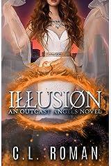 Illusion: An Outcast Angels Novel Kindle Edition