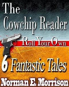 The Cowchip Reader Volume 1 (Cowchip/AL Book 7)
