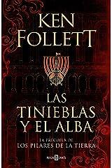 Las tinieblas y el alba (La precuela de Los pilares de la Tierra) (Spanish Edition) Kindle Edition