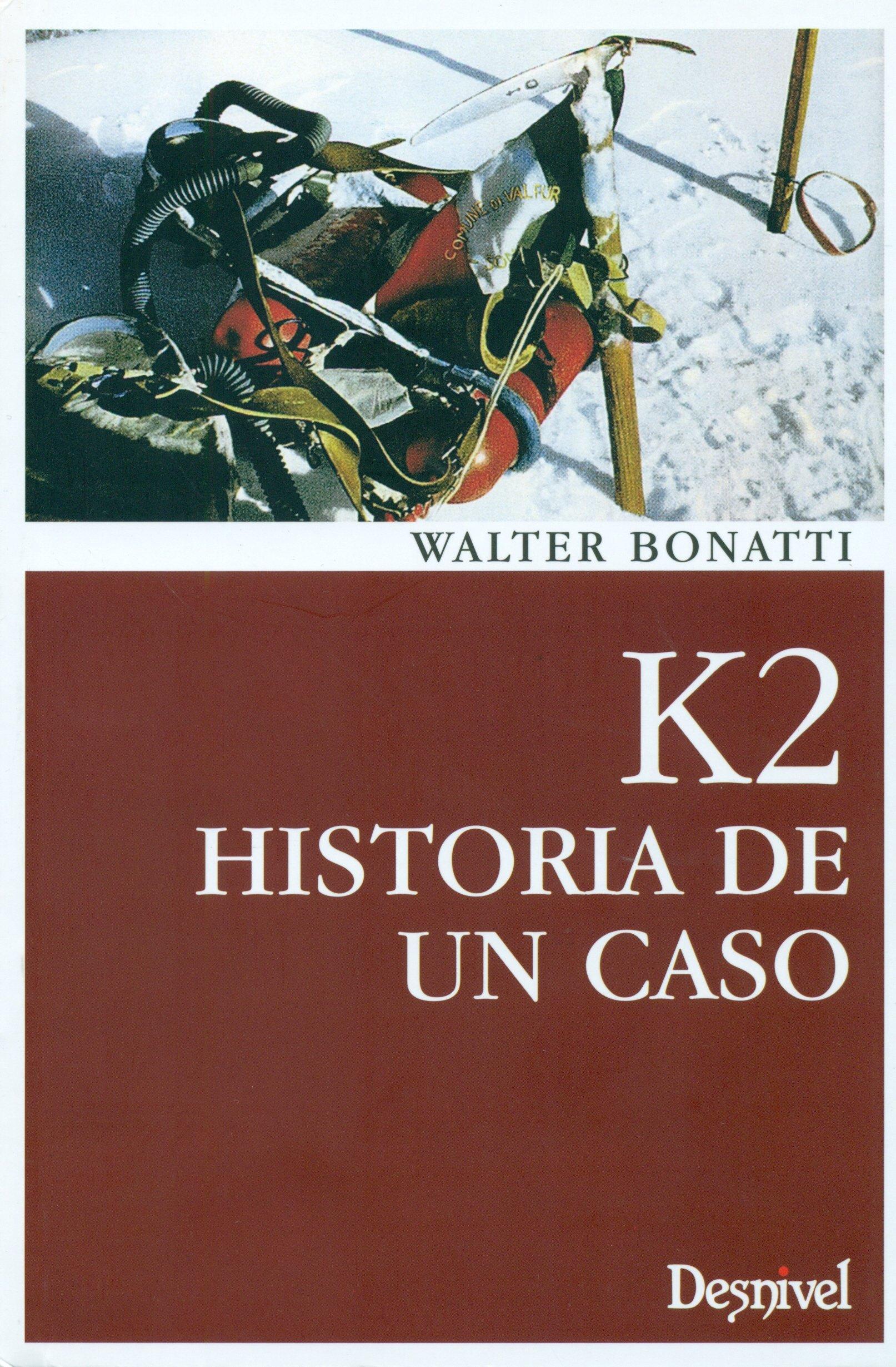 K2. Historia De Un Caso: Amazon.es: Bonatti, Walter: Libros