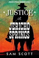 Justice at Jericho Springs (Jericho Springs Western Book 1) Kindle Edition