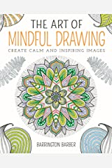 The Art of Mindful Drawing: Create calm and inspiring images Kindle Edition