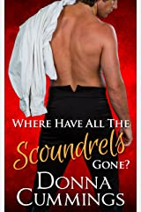 Where Have All the Scoundrels Gone? Kindle Edition