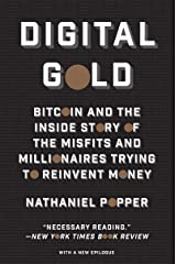 Digital Gold: Bitcoin and the Inside Story of the Misfits and Millionaires Trying to Reinvent Money (English Edition) eBook Kindle
