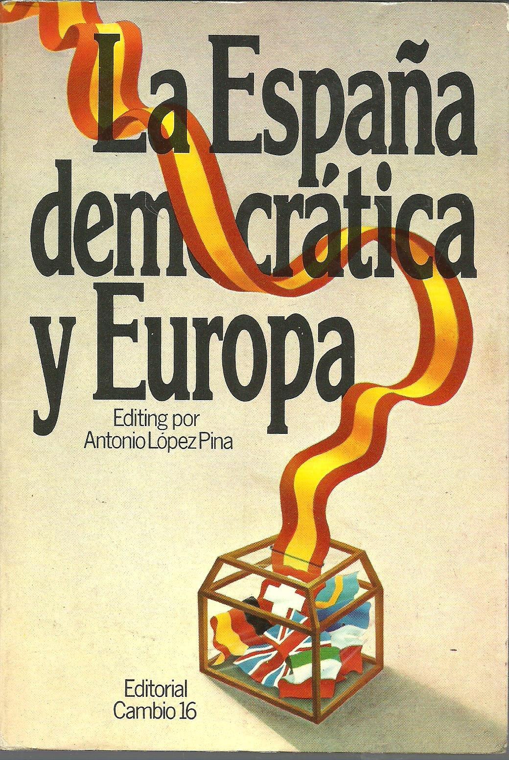 La España democrática y Europa: seminario organizado por el ...