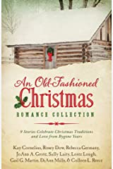 An Old-Fashioned Christmas Romance Collection: 9 Stories Celebrate Christmas Traditions and Love from Bygone Years Kindle Edition