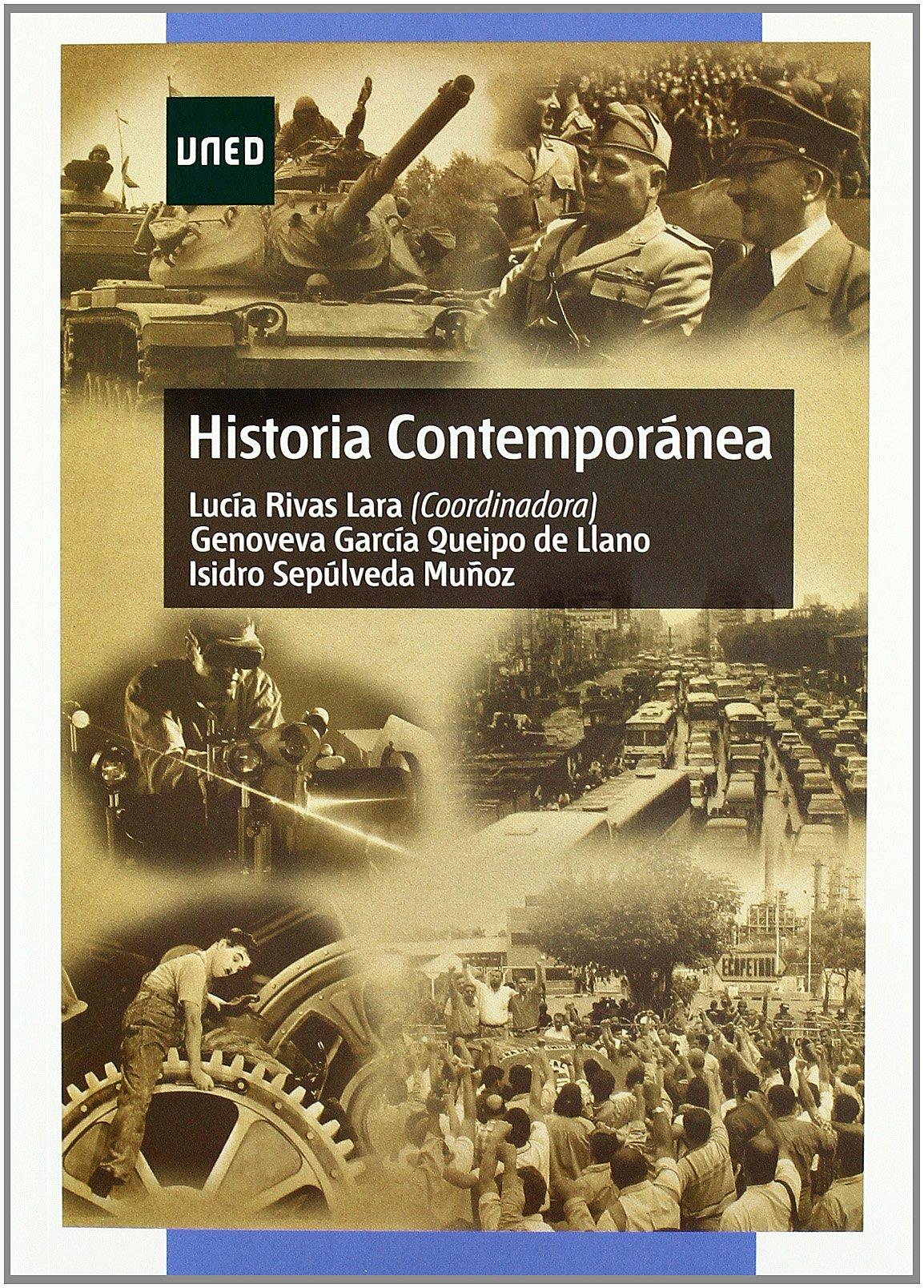 Historia Contemporánea (GRADO): Amazon.es: Rivas Lara, Lucía, García Queipo de Llano, Genoveva, Sepúlveda Muñoz, Isidro: Libros
