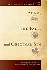 Adam, the Fall, and Original Sin: Theological, Biblical, and Scientific Perspectives Kindle Edition
