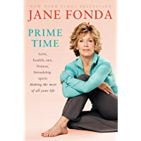 Prime Time: Love, health, sex, fitness, friendship, spirit; Making the most of all...