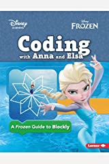 Coding with Anna and Elsa: A Frozen Guide to Blockly (Disney Frozen) Kindle Edition