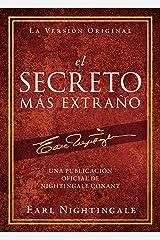 El Secreto Más Extraño: Una Publicación Oficial de Nightingale Conant (An Official Nightingale Conant Publication) (Spanish Edition) Kindle Edition