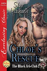 Chloe's Rescue [The Black Iris Club 2] (Siren Publishing Everlasting Classic)