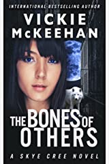 The Bones of Others (Skye Cree, Book 1) Kindle Edition