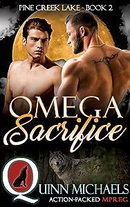 MPREG   Omega Sacrifice (Pine Creek Lake Den (Alpha Omega M/M Gay Mpreg Romance) Book 2)