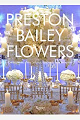 Preston Bailey Flowers: Centerpieces, Place Setting, Ceremonies, and Parties Hardcover