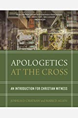 Apologetics at the Cross: An Introduction for Christian Witness Kindle Edition