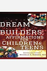 Dream Builders: Affirmations for Children and Teens Audible Audiobook