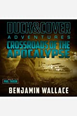 Crossroads of the Apocalypse: A Duck & Cover Adventure Post-Apocalyptic Series, Book 5 Audible Audiobook