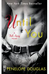 Until You (The Fall Away Series) Kindle Edition